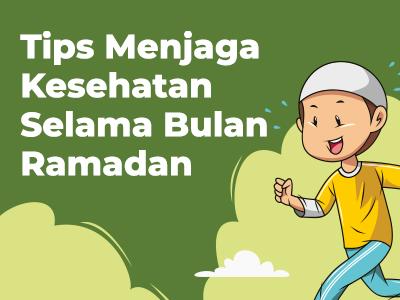 Tips Menjaga Kesehatan Selama Bulan Ramadan